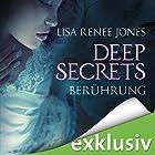 Berührung (Deep Secrets 1) (       ungekürzt) von Lisa Renee Jones Gesprochen von: Nora Jokhosha