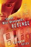 Sweet Miss Honeywell's Revenge: A Ghost Story (0152054715) by Reiss, Kathryn