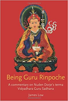 Being Guru Rinpoche: A Commentary on Nuden Dorje's Terma Vidyadhara