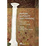 Memory, Humanity, and Meaning: Essays in Honor of Andrei Plesu's Sixtieth Anniversary (English, French and Romanian...