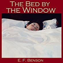 The Bed by the Window Audiobook by E. F. Benson Narrated by Cathy Dobson