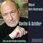 Goethe & Schiller - Live aus dem Wiener Konzerthaus   Johann Wolfgang von Goethe,Friedrich Schiller