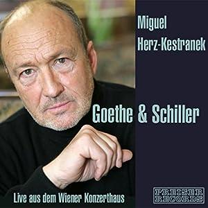 Goethe & Schiller - Live aus dem Wiener Konzerthaus Hörbuch
