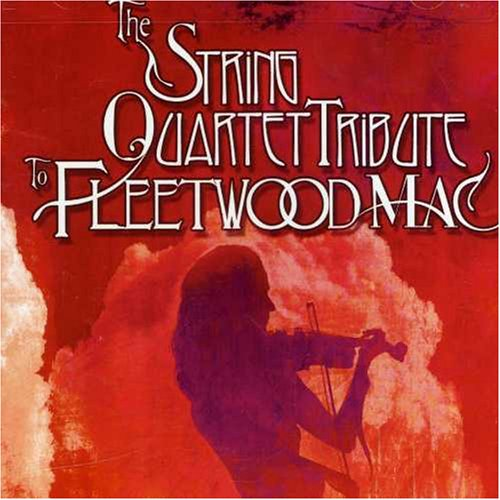 Fleetwood Mac - The String Quartet Tribute to Fleetwood Mac - Zortam Music