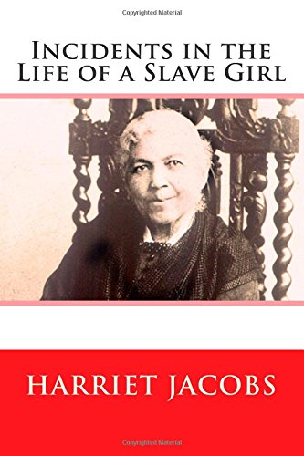 essays on incidents in the life of a slave girl 79 quotes from incidents in the life of a slave girl: 'reader, did you ever hate i hope not i never did but once and i trust i never shall again some.