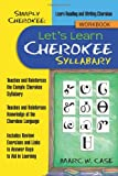 Simply Cherokee: Let's Learn Cherokee: Syllabary