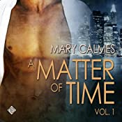 Matter of Time: Vol. 1 | [Mary Calmes]