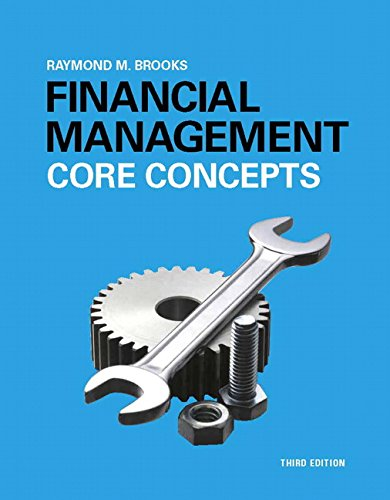 Financial Management: Core Concepts (3rd Edition), by Raymond Brooks