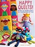 Happy Quilts!: 10 Fun, Kid-Themed Qui...