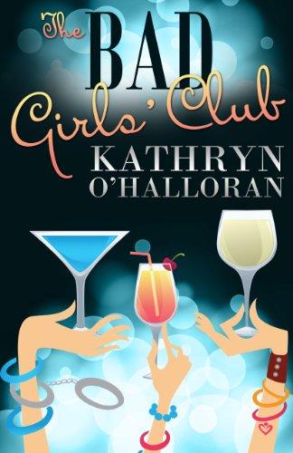 The Bad Girls' Club by Kathryn O'Halloran