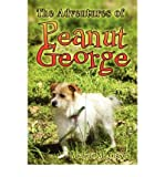 [ [ [ The Adventures of Peanut George [ THE ADVENTURES OF PEANUT GEORGE ] By Graves, Michele M ( Author )Jun-25-2007 Paperback
