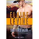 Shattered Valor (Red Team series Book 2) ~ Elaine Levine