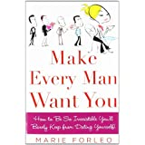 Make Every Man Want You: or Make Yours Want You More)by Marie Forleo