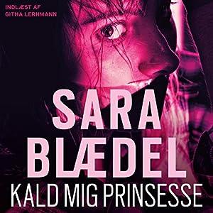 Kald mig prinsesse [Call Me Princess] Audiobook
