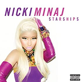 Starships (Explicit Version) [Explicit]