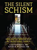 img - for The Silent Schism: Healing the Serious Split in the Catholic Church book / textbook / text book