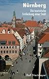 N�rnberg: Die touristische Entdeckung einer Stadt