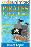 Children's Book About Pirates: A Kids Picture Book About Pirates With Photos and Fun Facts