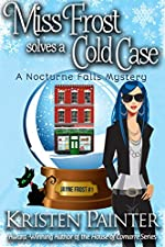 Miss Frost Solves A Cold Case: A Nocturne Falls Mystery (Jayne Frost Book 1)