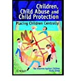 img - for Children, Child Abuse and Child Protection: Placing Children Centrally (Wiley Se book / textbook / text book