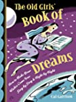 The Old Girl's Book of Dreams: How to...