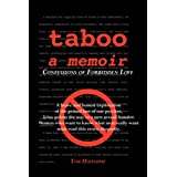 Taboo: A Memoir: Confessions of Forbidden Loveby Tom Hathaway