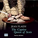 The Captive Queen of Scots Audiobook by Jean Plaidy Narrated by Jilly Bond