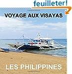 Voyage Aux Visayas - Les Philippines:...