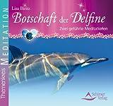 Botschaft der Delfine - zwei geführte Meditation: Zwei geführte Meditationen [Audiobook] [Audio CD]   29.5.2013