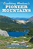 Exploring Montana's Pioneer Mountains: Trails and Natural History of This Hidden Gem