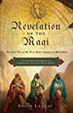 Revelation of the Magi The Lost Tale of the Wise Mens Journey to Bethlehem by Landau, Brent [Harper One,2010] (Hardcover)