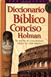 img - for Diccionario Biblico Conciso Holman: UN Tesoro De Conocimiento Biblico En Cada Pagina (Spanish Edition) book / textbook / text book
