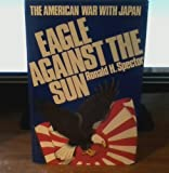 img - for Eagle Against The Sun, The American War With Japan book / textbook / text book