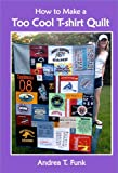 How-to-Make-a-Too-Cool-T-shirt-Quilt