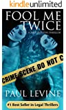 FOOL ME TWICE (Jake Lassiter Legal Thrillers Book 6)