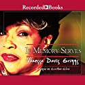 If Memory Serves Audiobook by Vanessa Davis Griggs Narrated by Caroline Clay