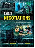 Crisis Negotiations, Fourth Edition: Managing Critical Incidents and Hostage Situations in Law Enforcement and Corrections by McMains, Michael J., Mullins, Wayman C. (2010) Paperback