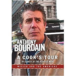 Anthony Bourdain: A Cook's Tour Mexico and The Americas