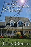 The Broken Dreams (The Coming Out Series, #3) (Volume 3) (1481894803) by Green, John