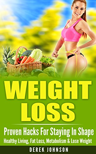 weight-loss-proven-hacks-for-staying-in-shape-healthy-living-fat-loss-metabolism-lose-weight-burn-fa