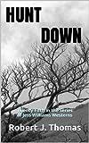 HUNT DOWN (A Jess Williams Western Book 25)