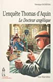 echange, troc Véronique Duchâteau - L'enquête Thomas d'Aquin : Le Docteur angélique