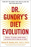 img - for Dr. Gundry's Diet Evolution: Turn Off the Genes That Are Killing You and Your Waistline book / textbook / text book