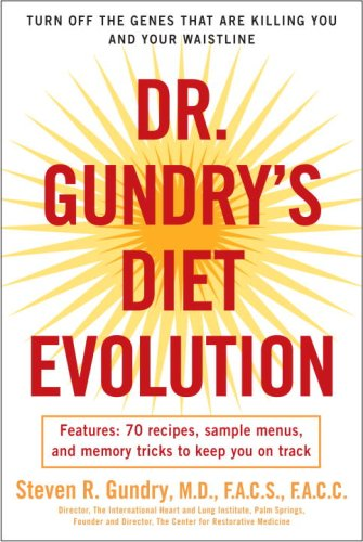 Dr. Gundrys Diet Evolution: Turn Off the Genes That Are Killing You and Your Waistline