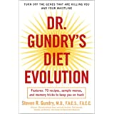 Dr. Gundry's Diet Evolution: Turn Off the Genes That Are Killing You and Your Waistline ~ Steven R. Gundry