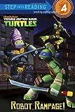 Random House Robot Rampage! (Teenage Mutant Ninja Turtles) (Step Into Reading - Level 4 - Quality)