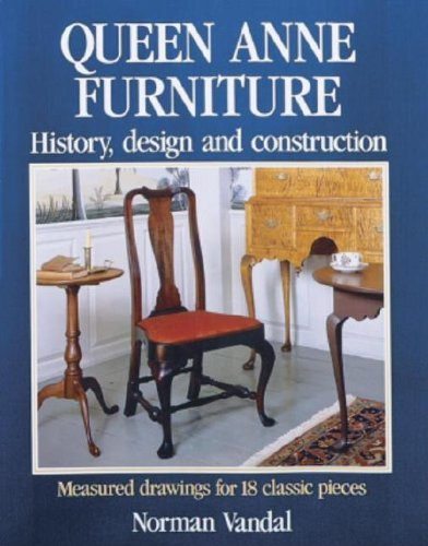 Queen Anne Furniture: History, Design And Construction front-728318