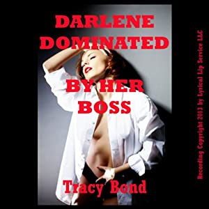 Darlene Dominated by Her Boss: A First BDSM Erotica Story: Learning to Submit | [Tracy Bond]