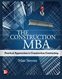 img - for The Construction MBA: Practical Approaches to Construction Contracting book / textbook / text book