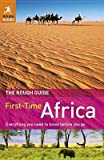 img - for The Rough Guide First-Time Africa 2/E   [ROUGH GD 1ST-TIME AFRICA 2/E] [Paperback] book / textbook / text book
